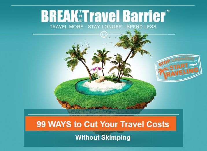 Top Travel Planning Guide - Save Time & Money Without Skimping. Get 99 Ways to Cut Your Travel Costs + How to Stay Safe Abroad.