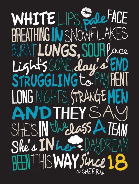 The A team.  Ed SHEERAN lyrics!! ❤️ ☺️