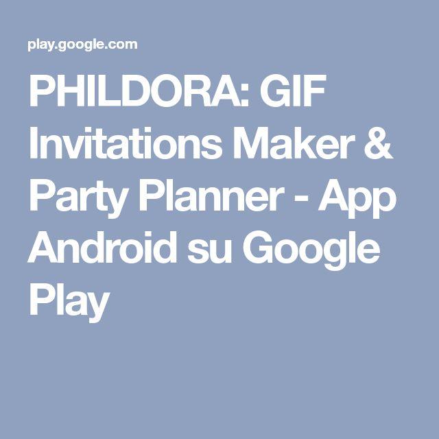 Best 25 invitation maker ideas on pinterest online invitation phildora gif invitations maker party planner app android su google play stopboris Choice Image