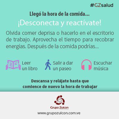 #GZsalud: Desconecta y reactívate en tu tiempo de comida, en el #trabajo.