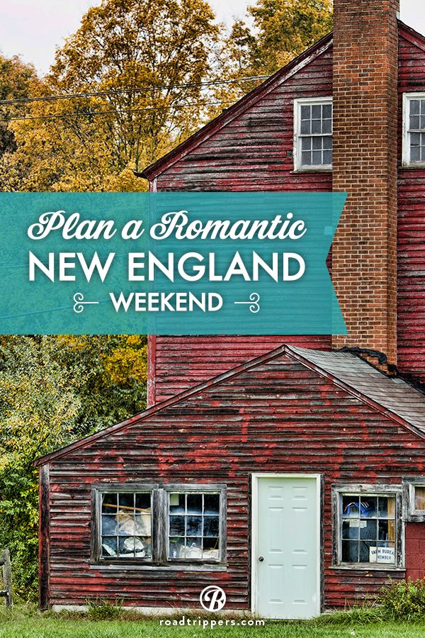 Looking for a way to tell that special someone how much they really mean to you? Then plan a Romantic New England Weekend getaway.