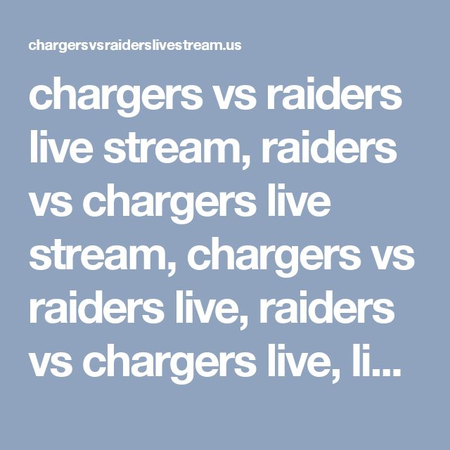 chargers vs raiders live stream, raiders vs chargers live stream, chargers vs raiders live, raiders vs chargers live, live nfl, nfl live, live stream free, NFL Streaming 2016, - chargers vs raiders live stream, raiders vs chargers live stream, chargers vs raiders live, raiders vs chargers live, live nfl, nfl live, live stream free, NFL Streaming 2016,