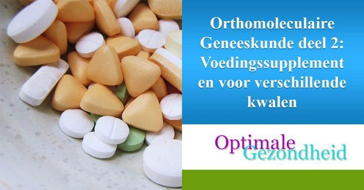 Orthomoleculaire Geneeskunde deel 2: Voedingssupplementen voor verschillende kwalen :http://www.optimalegezondheid.com/orthomoleculaire-geneeskunde-deel-2-voedingssupplementen-voor-verschillende-kwalen/