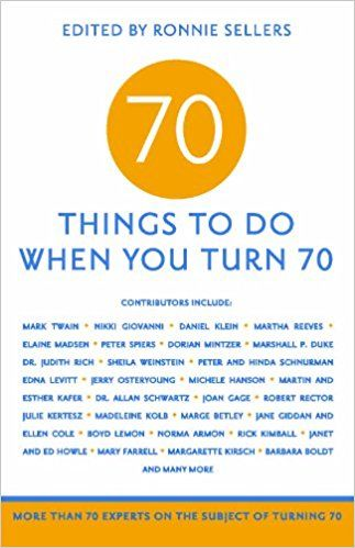 70 Things To Do When You Turn Great 70th Birthday Gift For The Man Or Woman Who Has Everything 70thbirthday