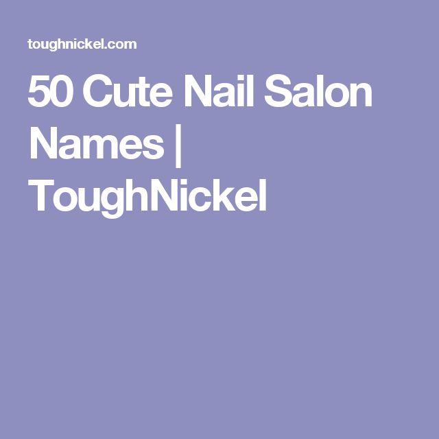 50 Cute Nail Salon Names | ToughNickel