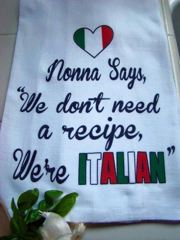 Nonna says we don't need a recipe we're Italian