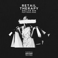 Retail Therapy Feat. Nadia Rose (Dirty) by Dollar Bin on SoundCloud