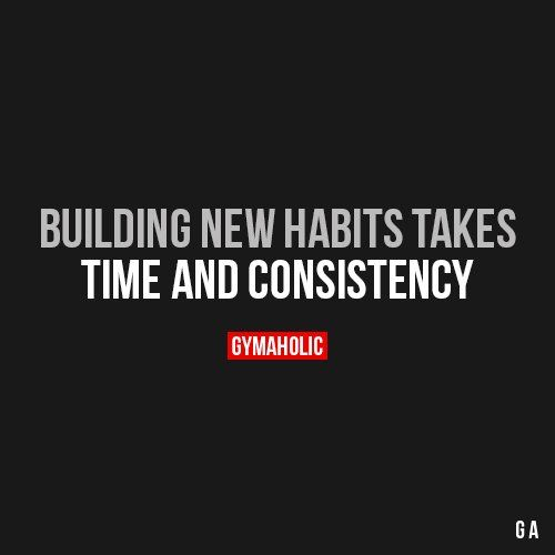 Building New Habits Takes