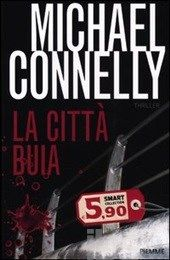 La città buia - Connelly Michael - Libro - Piemme - Smart Collection - IBS