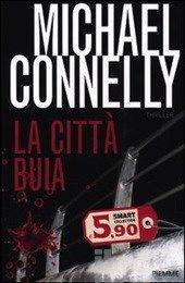 La città buia - Connelly Michael - Libro - Piemme - Smart Collection - IBS