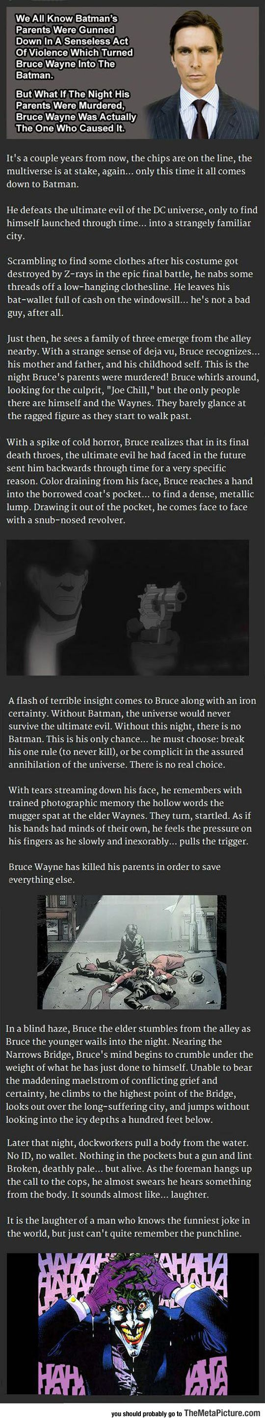 What did you just do???? (I love the thought, but for that to be true, the red hood wouldn't exist and the killing joke wouldn't of happened) xx