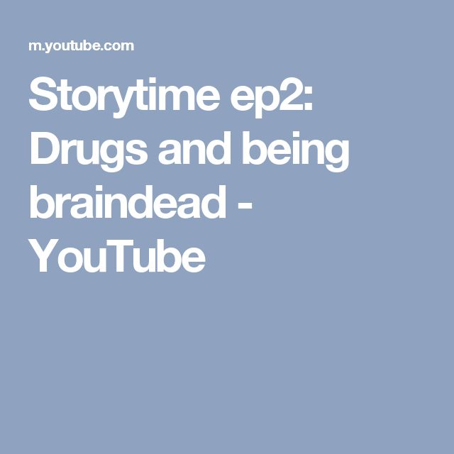 Storytime ep2: Drugs and being braindead - YouTube