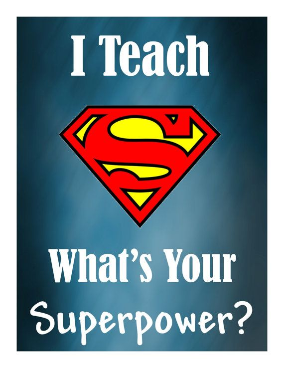 I Teach What's Your Superpower Poster/Sign/Printable By