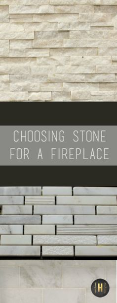 Selecting Stone for the New Fireplace - Homeology Modern Vintage