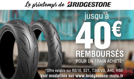 JUSQU'À 40€ REMBOURSÉS* AVEC BRIDGESTONE MOTO ! Opération valable du 25 mars au 22 avril 2017 sur l'achat d'un pneu ou d'un train de pneus Battlax RS10, S21, T30EVO, A40 ou H50 de la marque Bridgestone. Cette offre est réservée aux particuliers
