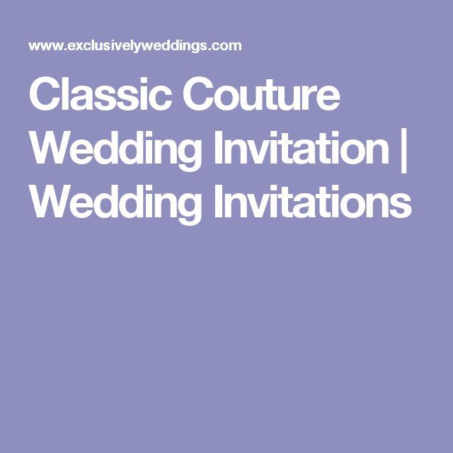 Classic Couture Wedding Invitation | Wedding Invitations