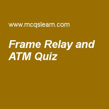 Frame Relay and ATM Quiz