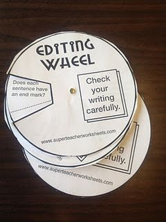 Editing Wheels: I have these so students can self or peer edit their work. It includes very basic items to check for such as capitalization, spelling, etc