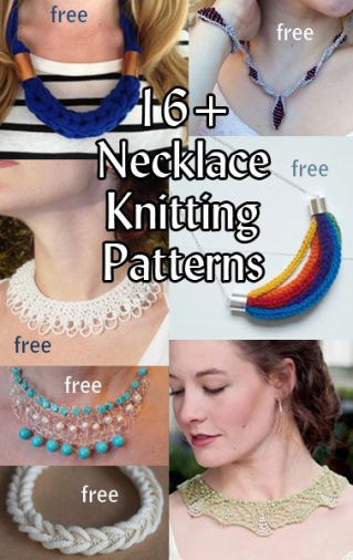 Necklace Knitting Patterns, many free patterns at  http://intheloopknitting.com/necklace-knitting-patterns/