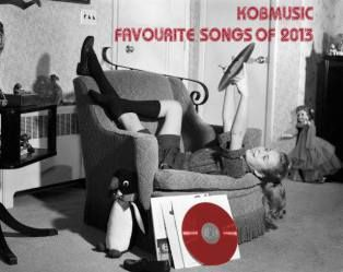 @Kobmusic Favourite Songs of 2013