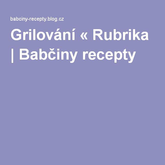 Grilování « Rubrika | Babčiny recepty