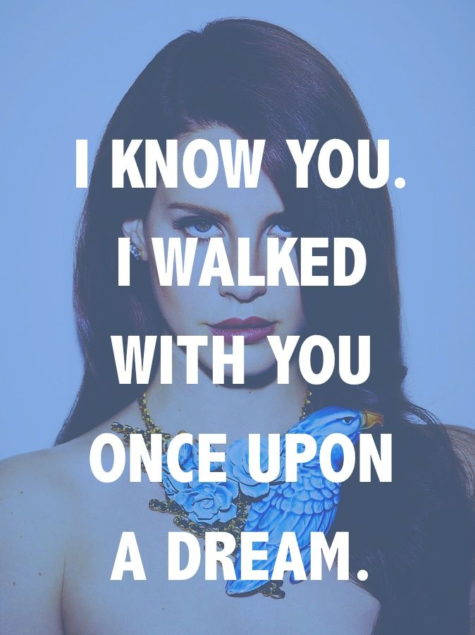 lana del rey - once upon a dream | http://amykinz97.tumblr.com/ | https://instagram.com/amykinz97/ |