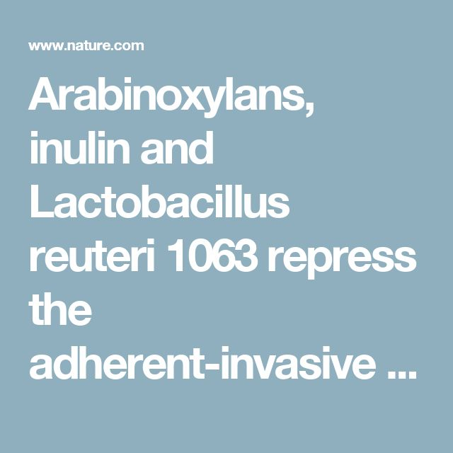 Arabinoxylans, inulin and Lactobacillus reuteri 1063 repress the adherent-invasive Escherichia coli from mucus in a mucosa-comprising gut model : npj Biofilms and Microbiomes