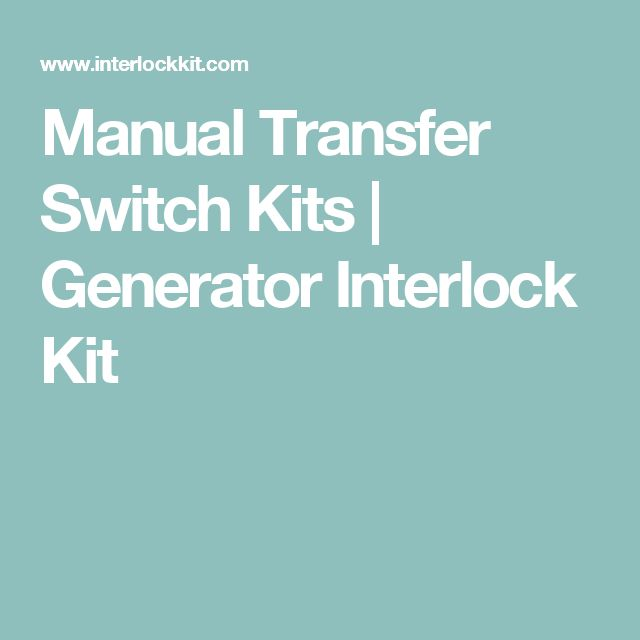 Manual Transfer Switch Kits | Generator Interlock Kit