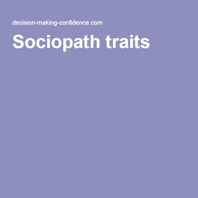 characteristics of a sociopath psychopath dating Posts about red flags you're dating a sociopath  the following list is an attempt to outline the characteristics  any intimate relationship with a psychopath.
