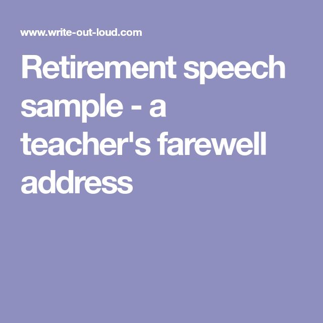 Retirement speech sample - a teacher's farewell address