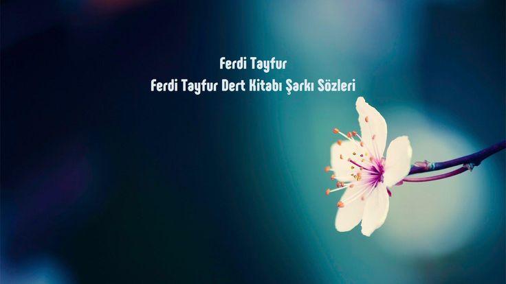 Ferdi Tayfur Dert Kitabı sözleri http://sarki-sozleri.web.tr/ferdi-tayfur-dert-kitabi-sozleri/