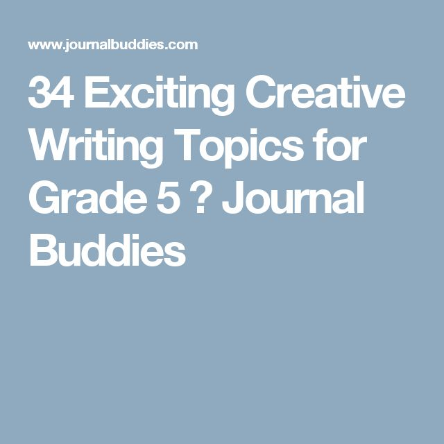 topic for creative writing for grade 5 Take a break from regular writing and let kids choose a clever thanksgiving creative writing by grade level thank you for the 5 fun thanksgiving writing.