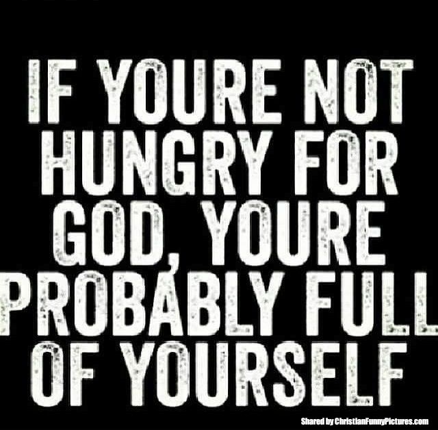 www.casinowars.club Are you hungry for God? | Christian Funny Pictures - A time to laugh