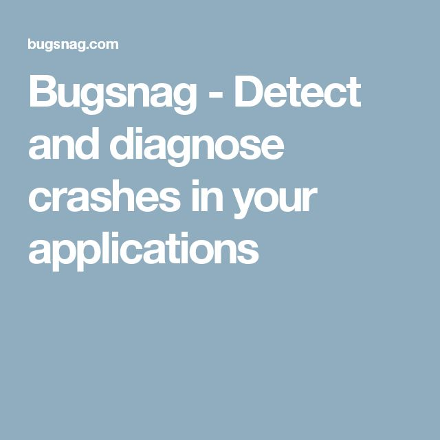 Bugsnag - Detect and diagnose crashes in your applications