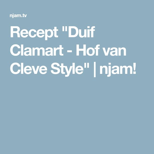 "Recept ""Duif Clamart - Hof van Cleve Style"" | njam!"