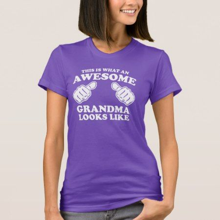 This is what an Awesome Grandma looks like T-Shirt - click/tap to personalize and buy