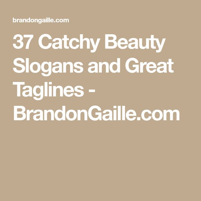 37 Catchy Beauty Slogans and Great Taglines - BrandonGaille.com