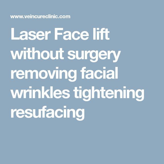 Laser Face lift without surgery removing facial wrinkles tightening resufacing