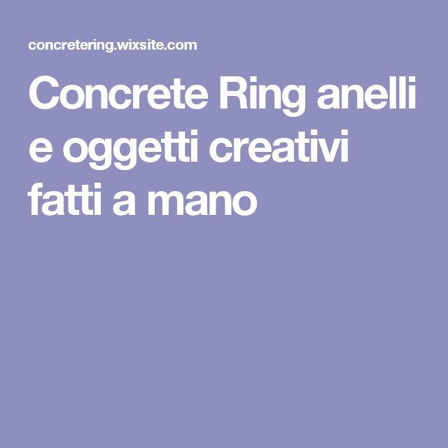 Concrete Ring anelli e oggetti creativi fatti a mano