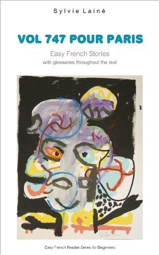 Vol 747 pour Paris, an Easy Reader in French for Beginners: with English Glossaries throughout the Text (bilingual) (Easy French Reader Series for Beginners) (French Edition) by Sylvie Lainé, http://www.amazon.com/dp/B00K601MM4/ref=cm_sw_r_pi_dp_NOQhvb13S3FJT