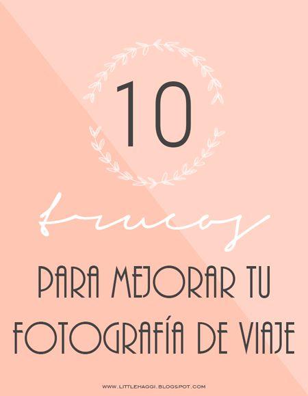 10 trucos para mejorar tu fotografía de viaje by Little Haggi http://www.littlehaggi.blogspot.com