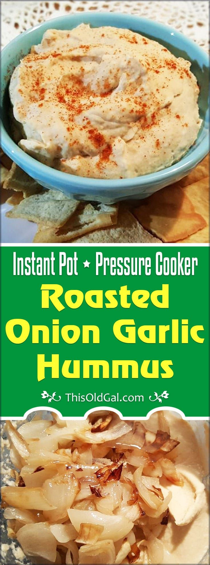 This Mediterranean Pressure Cooker Roasted Onion Garlic Hummus made with Ghee and Homemade Tahini, is creamy and delicious. via @thisoldgalcooks