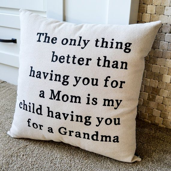Great for moms! https://www.etsy.com/listing/164203616/canvas-pillow-grandma-gift-mothers-day
