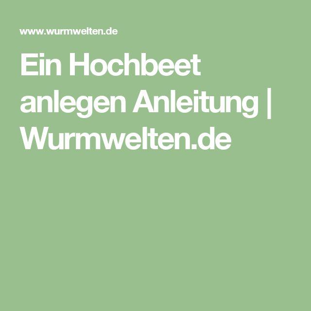 Ein Hochbeet anlegen Anleitung | Wurmwelten.de