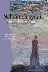 Nälkäinen sydän: parane bulimiasta / Pia Charpentier, Riikka Viljanen, Anna Keski-Rahkonen.