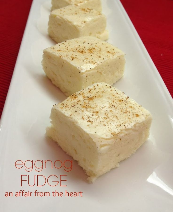 Eggnog Fudge | An Affair from the Heart Creamy and delicious! A MUST HAVE on your holiday trays!  #Eggnog #Fudge #HolidayBaking