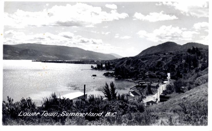 Lower town Summerland, we lived in West Summerland.