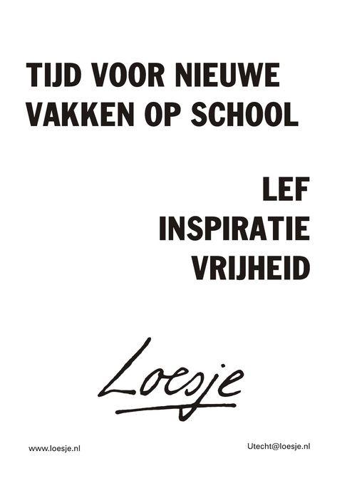 tijd voor nieuwe vakken op school lef inspiratie vrijheid - Loesje