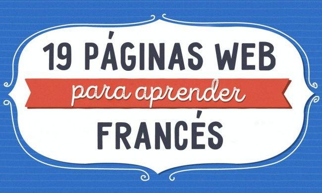 19Páginas web gratuitas para aprender francés                                                                                                                                                                                 Más