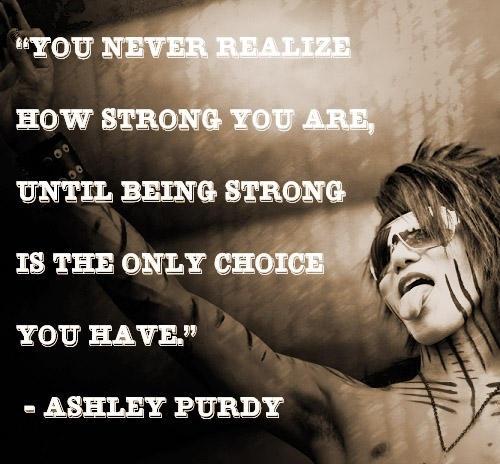 -Ashley Purdy <3 very inspiring!!!